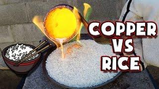 Molten Copper vs Rice