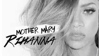 Rihanna - Mother Mary (Extended Version)