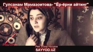 Gulsanam Mamazoitova - Yor yorni ayting