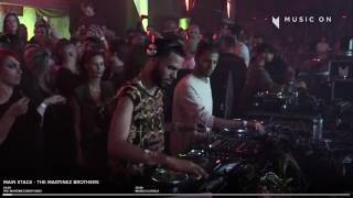 The Martinez Brothers @ Music On Festival 2017