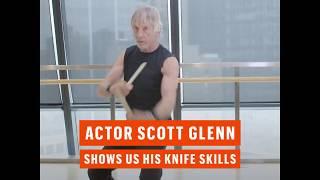 Esquire Scott Glenn Shows Off His Knife Skills
