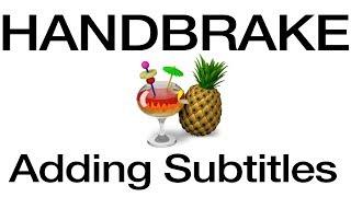 How to BURN Subtitles into Video - HandBrake