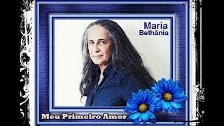 Maria Bethânia - Meu Primeiro Amor (Lejania)