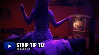 El Zaga Xk - STRIP TIP TIZ - Videoclip