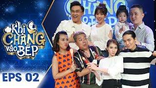 Khi Chàng Vào Bếp 2018 | Tập 2 Full: BB Trần khoe tài nghệ nấu mì 7 món khiến Hari Won bật ngửa