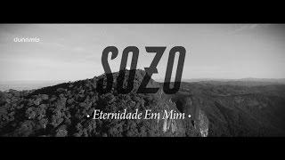 SOZO - Eternidade Em Mim (Lyric Video) // 2016