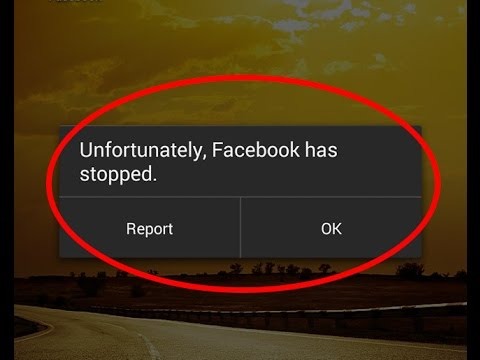 How to fix Unfortunately Facebook has stopped working in android