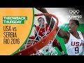 USA vs Serbia - Basketball   Rio 2016 - Condensed Game   Throwback Thursday