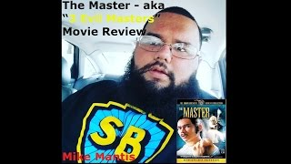 The Master aka 3 Evil Masters - Kung Fu Movie Review