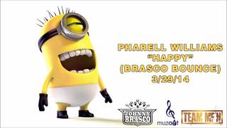 Pharell - Happy (Brasco Bounce)
