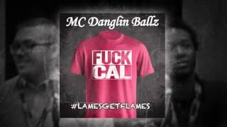 MC Danglin Ballz - #LamesGetFlames (prod. Beezy430) | Cal Chuchesta Diss