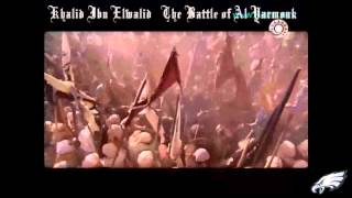 The Battle Of Yarmouk ,Khalid Ibn Walid Saifullah