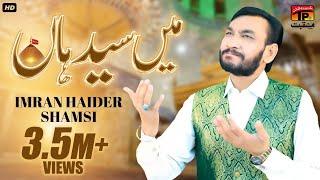 Main Syed Haan - Imran Haider Shamsi