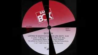 SCOTCH - LOVING IS EASY / EVOLUTION (ORIGINAL VERSION) (℗1985)