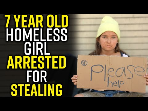 7 Year Old Homeless Girl ARRESTED for STEALING