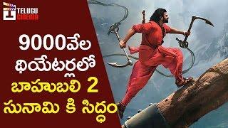 Baahubali 2 Movie Releasing in 9000 Theaters WORLDWIDE | Prabhas | Rana | Anushka | Rajamouli
