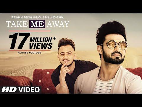 Xxx Mp4 Take Me Away Aake Laija Resham Singh Anmol Ft Millind Gaba Official Song New Punjabi Songs 2017 3gp Sex
