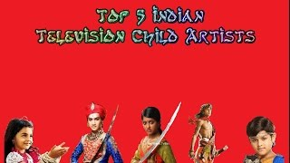 Top 5 Indian Television Child Artists In Lead Role