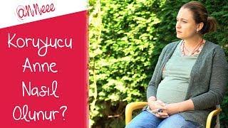 Hamilelik Günlüğüm | Koruyucu Annelik