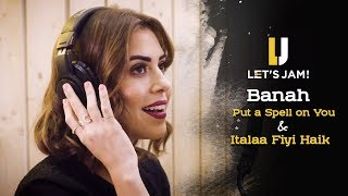 Let's Jam - Banah I Put a Spell on You & Italaa Fiyi Haik Cover | بانه Let's Jam