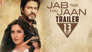 Jab Tak Hai Jaan | Official Trailer | Shah Rukh Khan | Katrina Kaif | Anushka Sharma