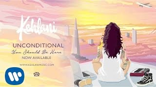 Kehlani - Unconditional [Official Audio]