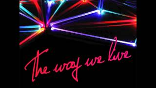 Deniz Kurtel - The Way We Live feat Navid Izadi