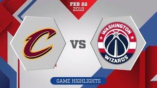 Washington Wizards vs. Cleveland Cavaliers - February 22, 2018