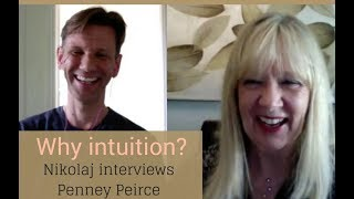 Why intuition? Nikolaj interviews Penney Peirce