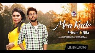 MON KADE   Pritom   Nila   Bangla Music Video