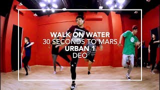 Walk On Water (30 Seconds To Mars) | Deo Choreography