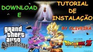 DOWNLOAD E TUTORIAL DE INSTALAÇÃO GTA SA CARTOON DRAGON BALL Z BY OLIVEIRA FULL HD 1080p