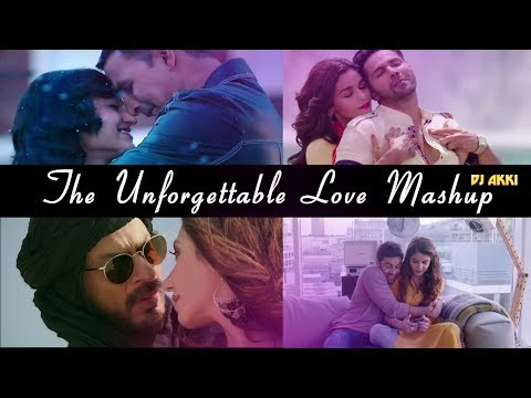 The Unforgettable Love Mashup 2018 | Best of Bollywood Songs 2018 | Dj Akki