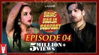 Bang Baaja Baaraat - Full  Episode 04