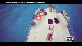 Hande Yener -- Ya Ya Ya Ya (Mert Hakan Remix)
