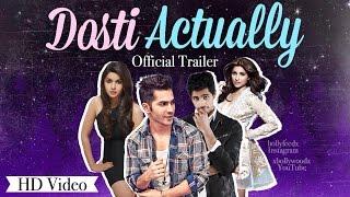 Dosti Actually - Official Trailer | Varun Dhawan, Sidharth Malhotra, Alia Bhatt, Parineeti Chopra