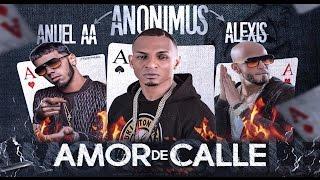 Anonimus - Amor de Calle [Feat Anuel AA, Alexis] | Video Lyrics