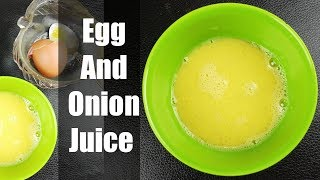 Egg And Onion Juice For Hair Growth recipe