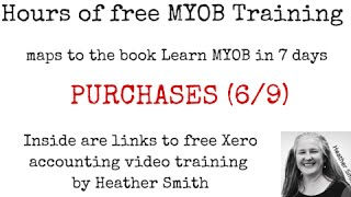 Free MYOB Training Day 4 PURCHASES (6/9)