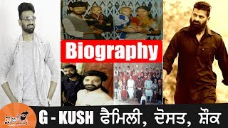 G Kush Biography | Family | Mother | Father | Songs | Firne Te Fire Song | Mall Song | Car | House