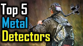 Top 5 Metal Detectors 2018 | 5 Best Metal Detectors | Best Metal Detectors Reviews