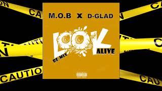 M.O.B X D Glad-Look Alive (G-Mix)