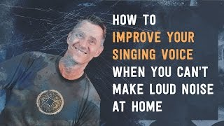 How to Improve Your Singing Voice When You Can