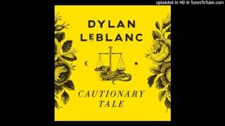 Dylan Leblanc - Look How Far We've Come