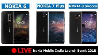 🔴 Live: Nokia Mobile India Launch Event 2018 Hints Nokia 6 (2018)   Nokia 7 Plus   Nokia 8 Sirocco