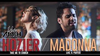 Hozier -Take Me To Church / Madonna - Like A Prayer MASHUP