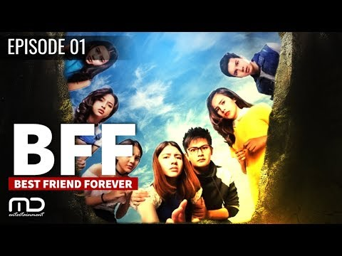 Best Friends Forever (BFF) - EPISODE 01