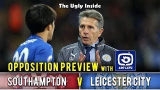 OPPOSITION PREVIEW: Southampton vs Leicester City with 100% LCFC | The Ugly Inside