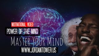 MASTER THE POWER OF YOUR MIND | MOTIVATION | JORDAN TOWER