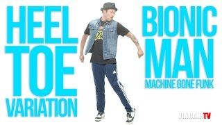 Learn Some Heel Toe Variation | Bionic Man(Machine Gone Funk) | Beginning Popping Tutorial